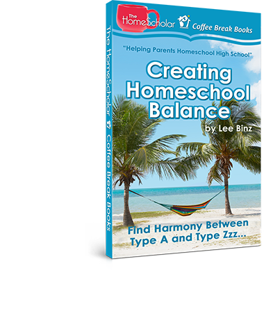 Creating Homeschool Balance: Find Harmony Between Type A and Type Zzz... [Kindle]