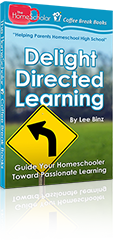 Delight Directed Learning: Guide Your Homeschooler Toward Passionate Learning