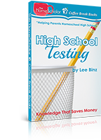 High School Testing: Knowledge That Saves Money [Kindle]