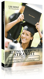 Setting the Records Straight: How to Craft Homeschool Transcripts and Course Descriptions for College Admission and Scholarships [Paperback]