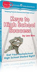 Keys to High School Success: Get Your Homeschool High School Started Right! (Online Training)