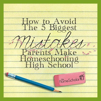 FREE Workshop: How to Avoid the 5 Biggest Mistakes Parents Make #Homeschooling High School @TheHomeScholar