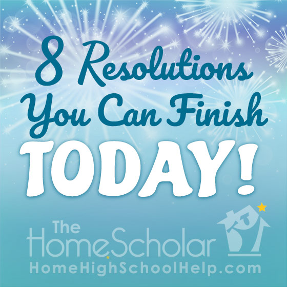 8 #Homeschool Resolutions You Can Finish Today! @TheHomeScholar