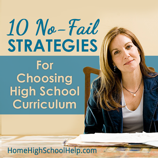 10 No-Fail Strategies for Choosing #Homeschool High School Curriculum @TheHomeScholar