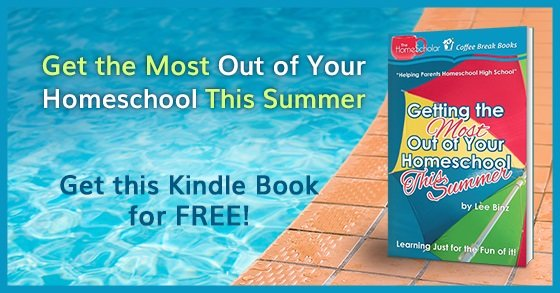 [Free eBook] Getting the Most Our of Your Homeschool This Summer, Free June 1-5, 2018.