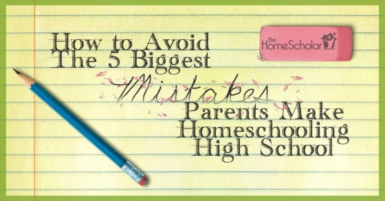 How to Avoid the 5 Biggest Mistakes Parents Make Homeschooling High School.