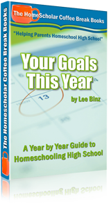 Your Goals This Year: A Year by Year Guide to Homeschooling High School [Kindle]