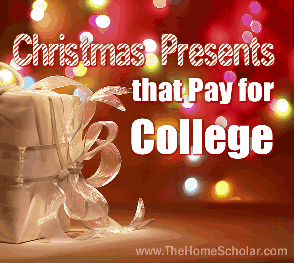 Christmas Presents that Pay for College! @TheHomeScholar #Homeschool