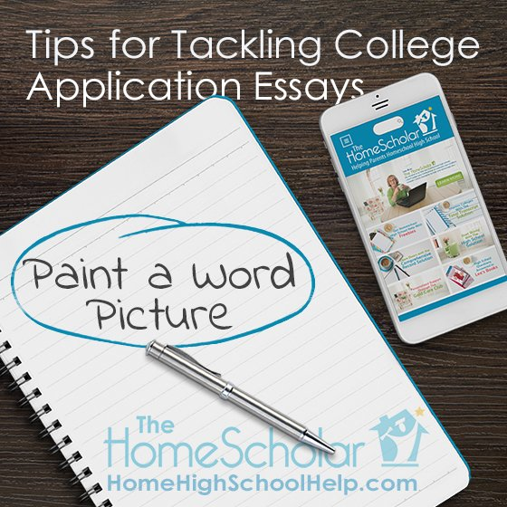 tips for tackling college application essays  newsletter articles  tips for tackling college application essays homeschool thehomescholar