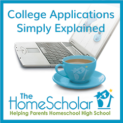 College Applications Simply Explained (Free Workshop) #Homeschool @TheHomeScholar