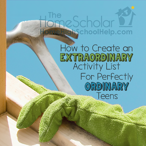 How to Create an Extraordinary #Homeschool Activity List for Perfectly Ordinary Teens @TheHomeScholar