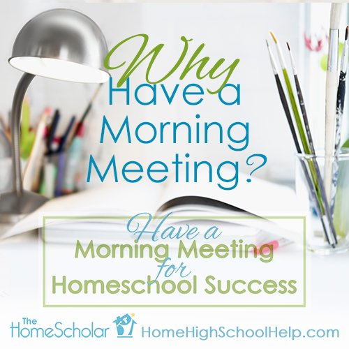 Have a Morning Meeting for Homeschool Success #Homeschool @TheHomeScholar