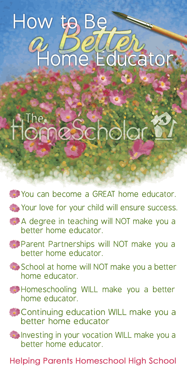 How to Be a Better Home Educator @TheHomeScholar #Homeschool