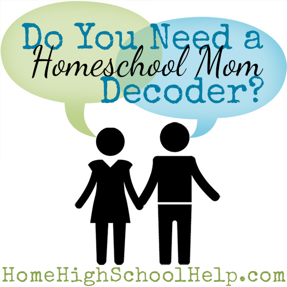 The #Homeschool Wife Decoder Chart.  For more fun and laughs, see the original article here: http://www.thehomescholar.com/homeschool-mom-decoder.php @TheHomeScholar