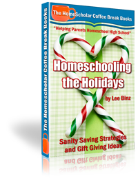 Homeschooling the Holidays: Sanity Saving Strategies and Gift Giving Ideas (Coffee Break Books) [Kindle Edition]