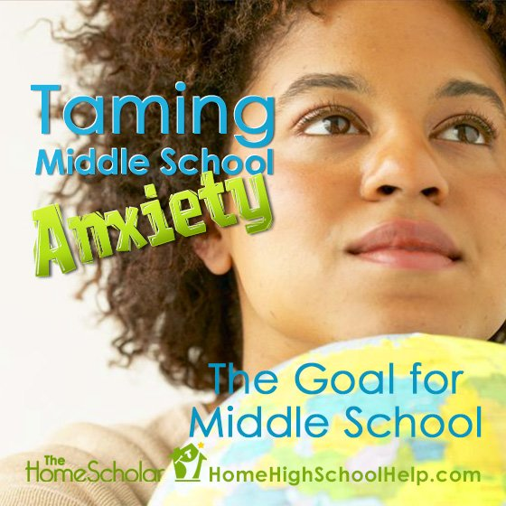 aming Middle School Anxiety #Homeschool @TheHomeScholar