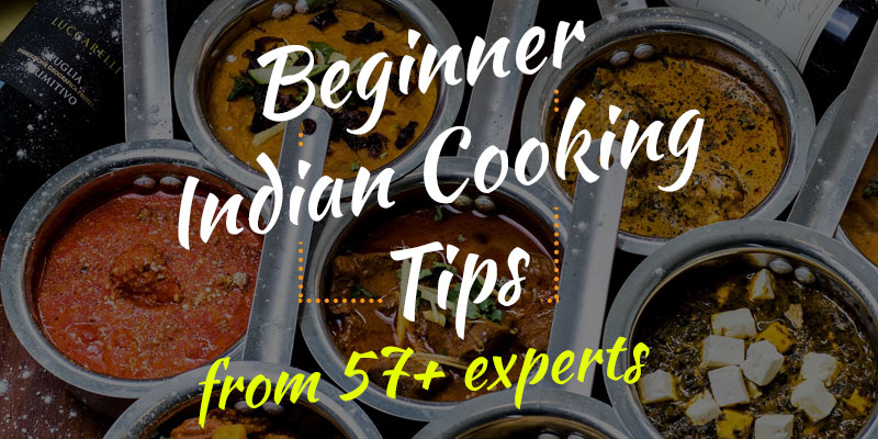 57 indian food cooking tips from top recipe bloggers forumfinder Images