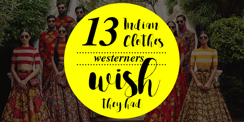 13 Indian Clothese You Wish For