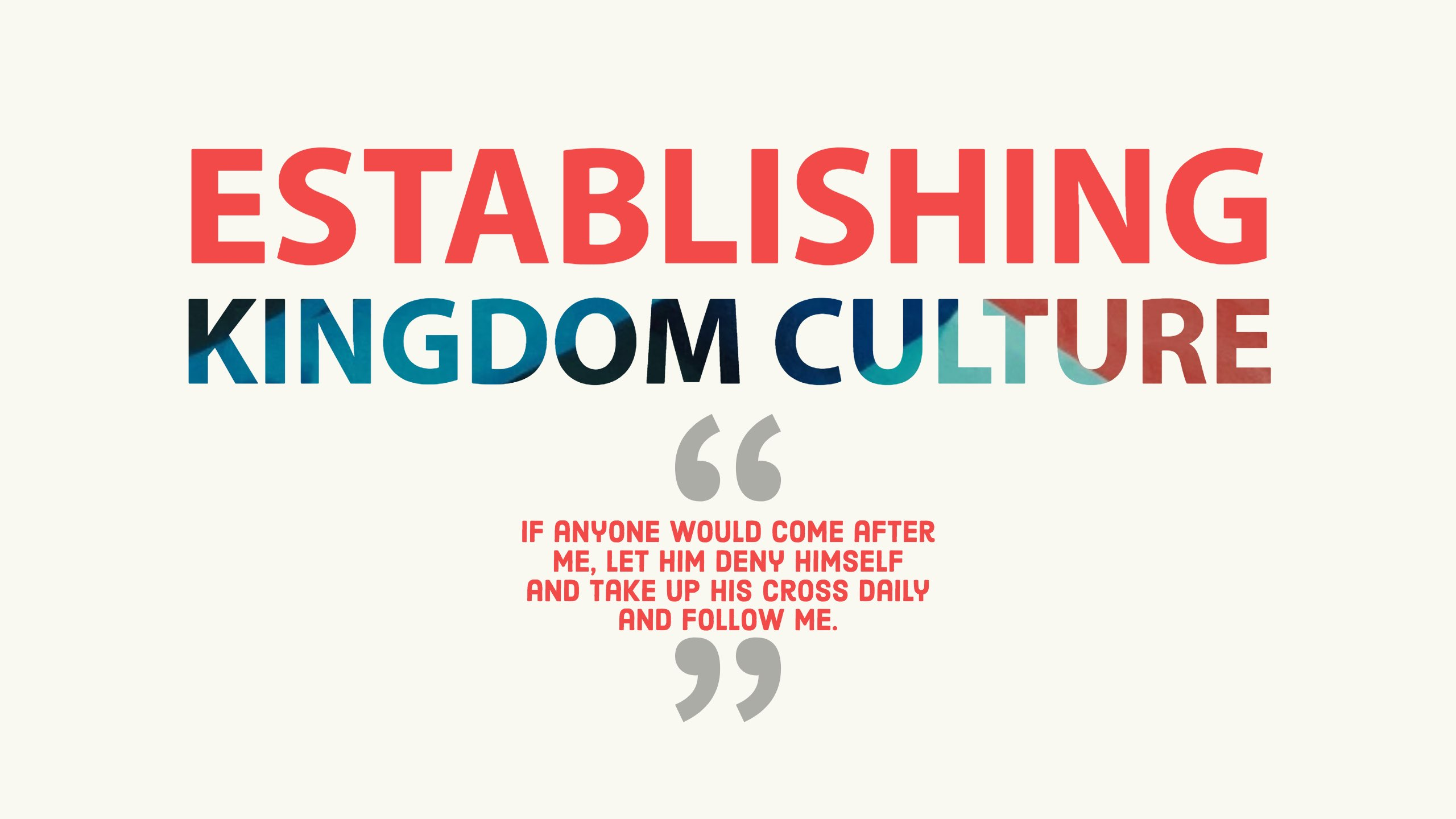 Establishing Kingdom Culture Series