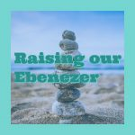 Raising our Ebenezer