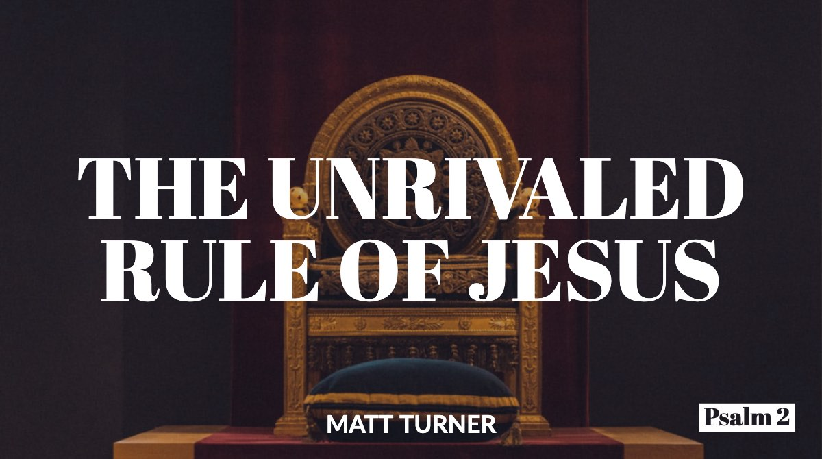 The Unrivaled Rule of Jesus