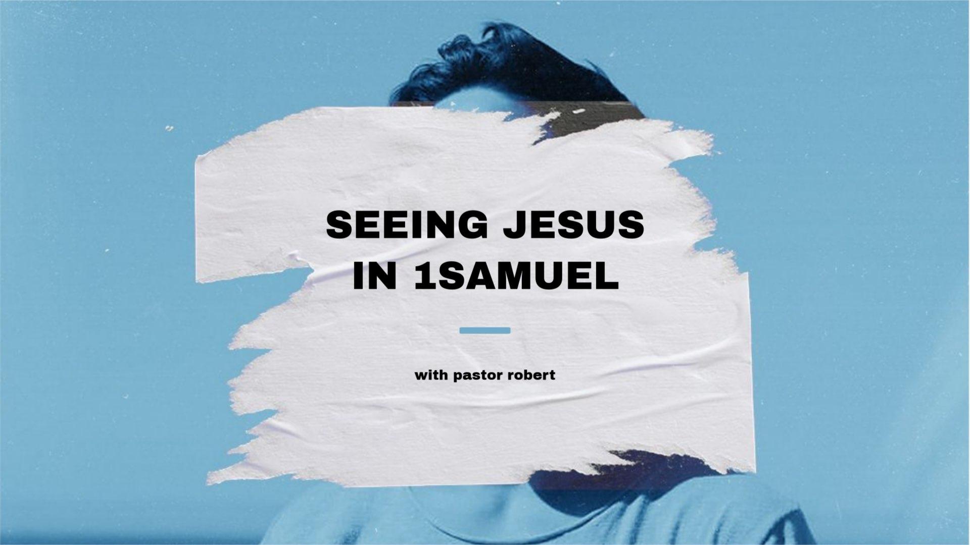 Seeing Jesus in 1 Samuel