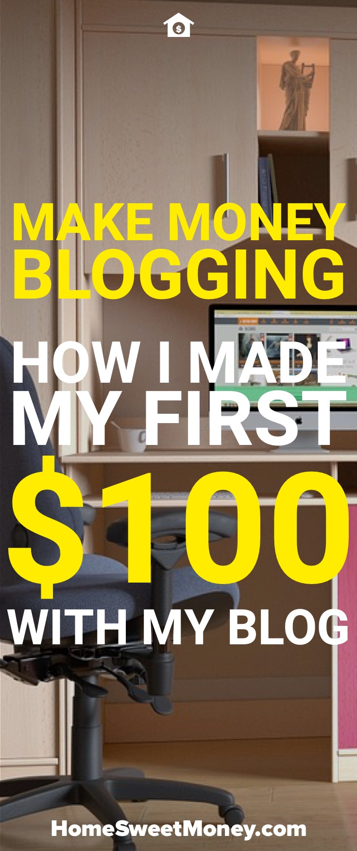 Make Money Blogging: How I Made My First $100 Blogging
