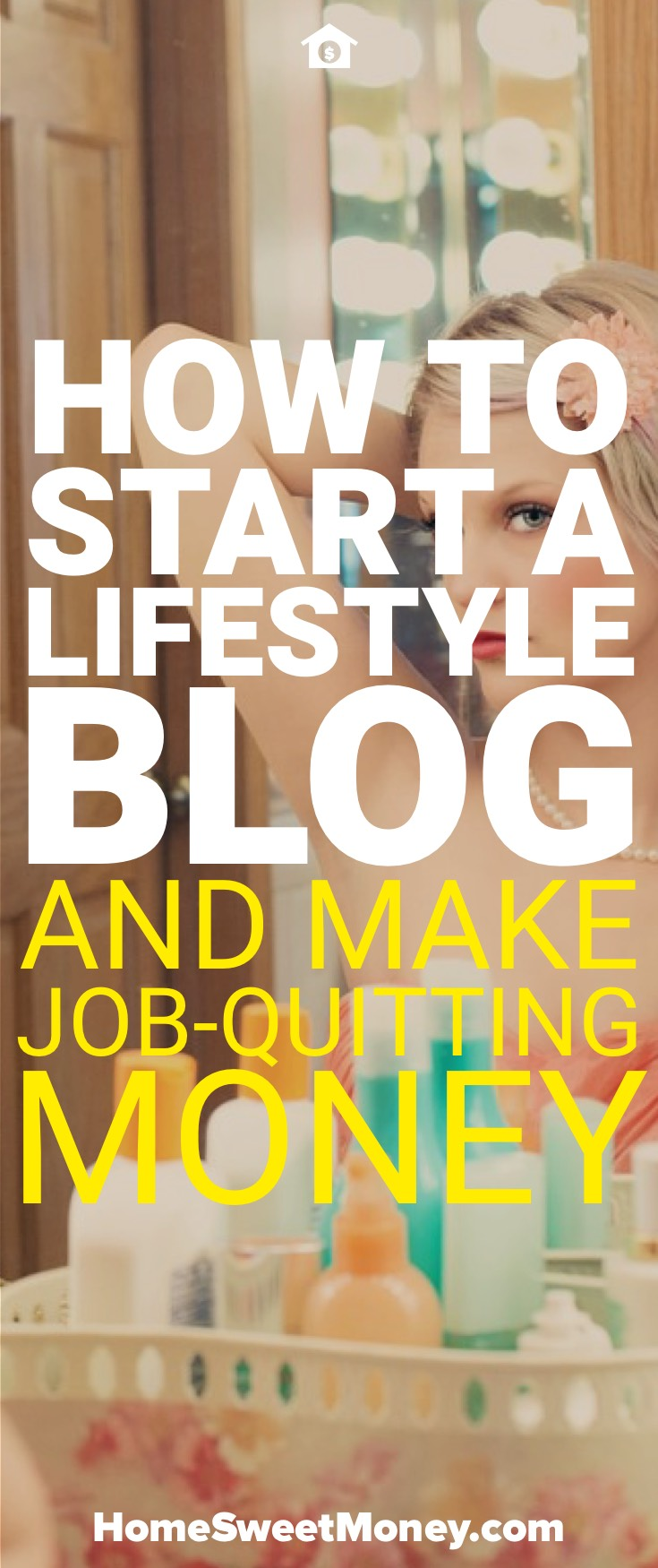 How to Start a Lifestyle Blog and Make Money From Home Every Month