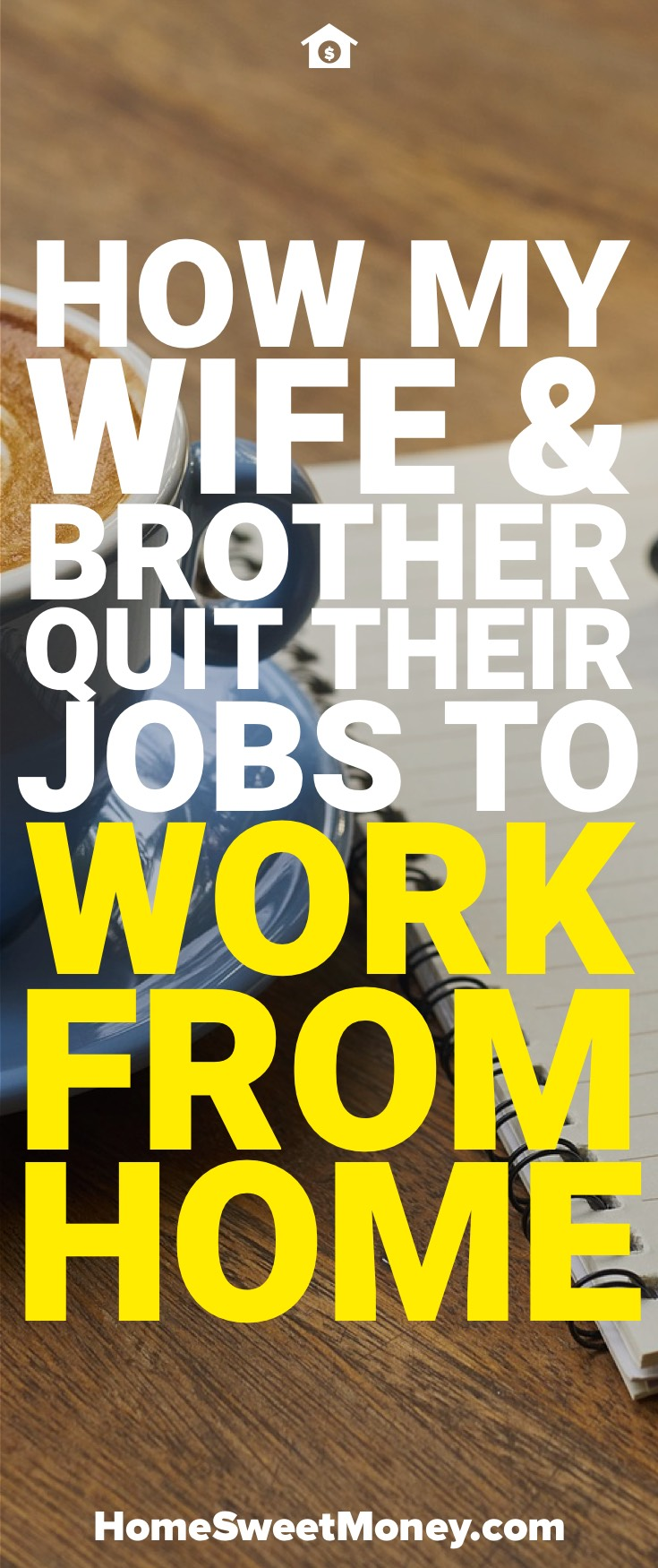 How My Wife and Brother Quit Their Jobs to Work From Home