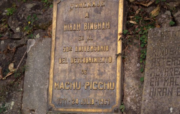 "See the Machu Picchu ""discovery"" plaques"