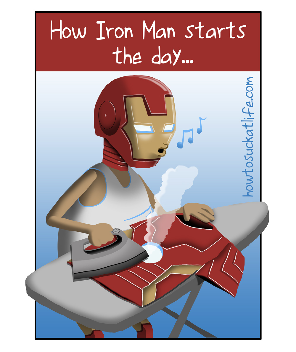 Iron Man Starts The Day 				<!-- add social buttons here --> 				<style> 					area {display:none;} 				</style>  				<div id=