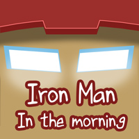 Iron Man Starts The Day