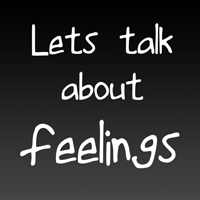 Let's Talk About Our Feelings