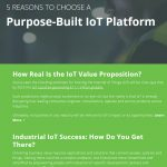 5 Reasons to Choose a Purpose-Built IoT Platform
