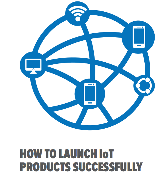 How to Launch IoT Products Successfully