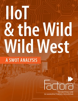 IIoT & the Wild Wild West – A SWOT Analysis