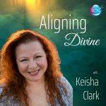 Aligning Divine ~ Keisha Clark