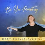 Be You Parenting ~ Mary Dravis-Parrish