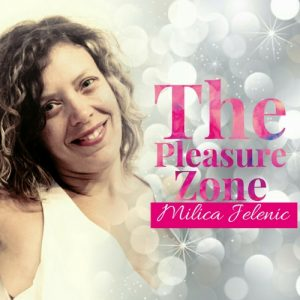 Pleasure Zone, Milica Jelenic