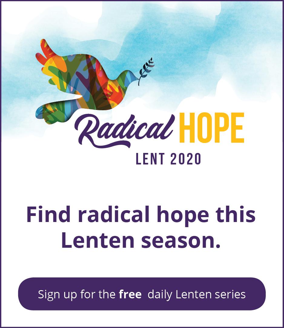 Radical Hope: Lent 2020