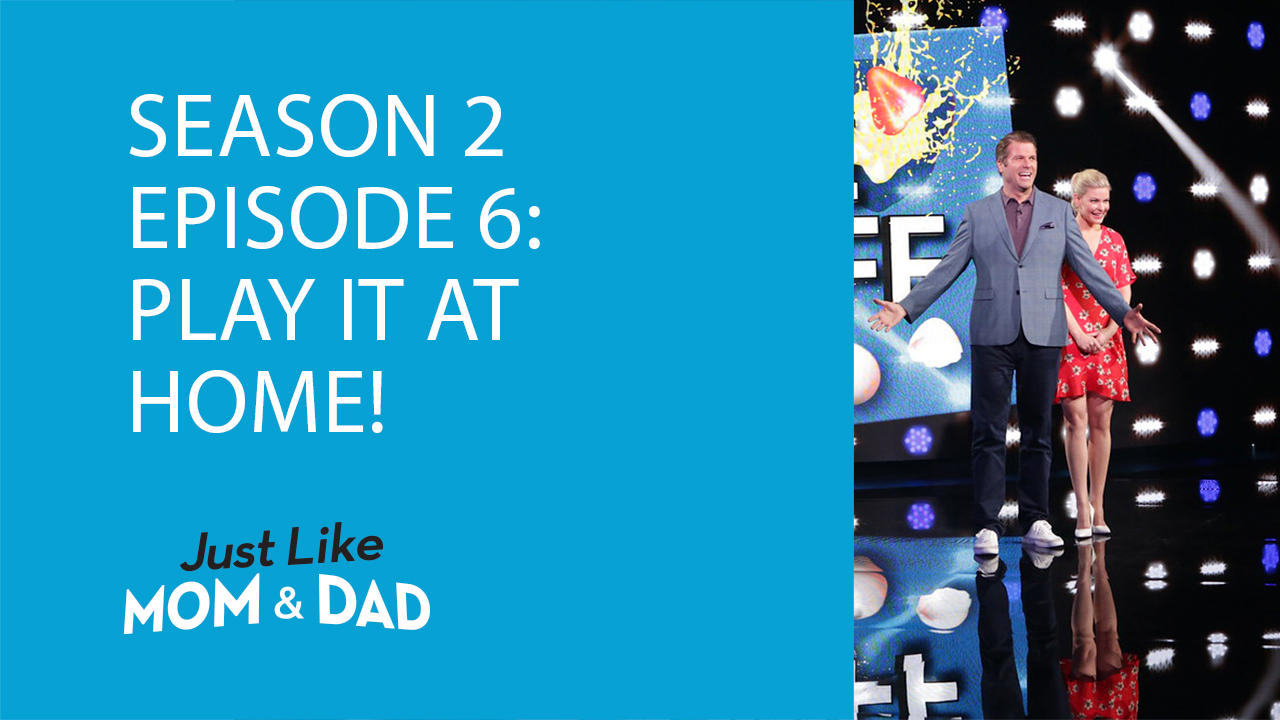 Just Like Mom and Dad Season 2 Episode 6: Play It at Home