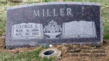 MILLER, GEORGE E. - Arapahoe County, Colorado   GEORGE E. MILLER - Colorado Gravestone Photos
