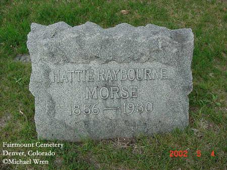 MORSE, HATTIE RAYBOURNE - Denver County, Colorado | HATTIE RAYBOURNE MORSE - Colorado Gravestone Photos