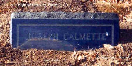 CALMETTE, JOSEPH - Fremont County, Colorado | JOSEPH CALMETTE - Colorado Gravestone Photos