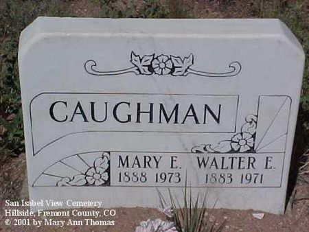 CAUGHMAN, MARY E. - Fremont County, Colorado | MARY E. CAUGHMAN - Colorado Gravestone Photos