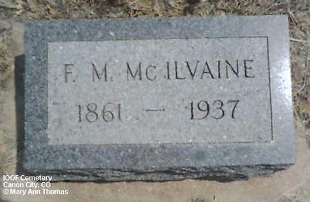 MC ILVAINE, F. M. - Fremont County, Colorado   F. M. MC ILVAINE - Colorado Gravestone Photos