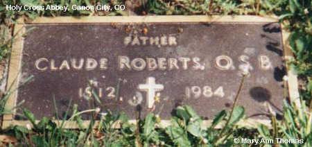 ROBERTS, CLAUDE - Fremont County, Colorado | CLAUDE ROBERTS - Colorado Gravestone Photos