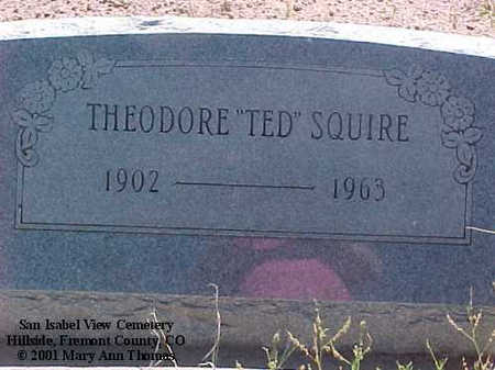 SQUIRE, THEODORE - Fremont County, Colorado   THEODORE SQUIRE - Colorado Gravestone Photos