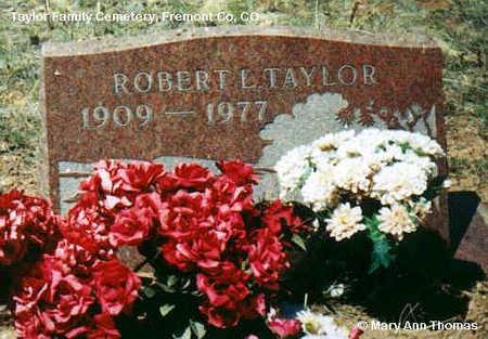 TAYLOR, ROBERT L. - Fremont County, Colorado   ROBERT L. TAYLOR - Colorado Gravestone Photos