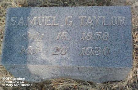 TAYLOR, SAMUEL G. - Fremont County, Colorado | SAMUEL G. TAYLOR - Colorado Gravestone Photos